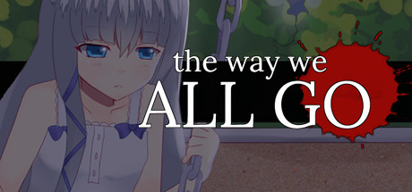 The Way We ALL GO: All Endings Guide