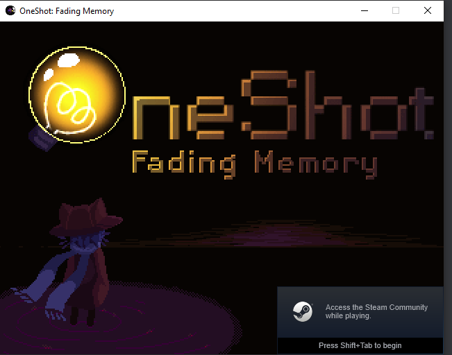 OneShot: Fading Memory How to Get the Game to Work
